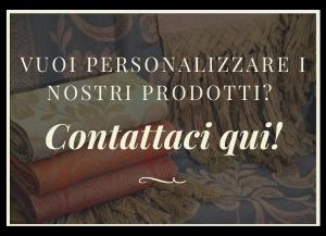 Contatttaci per personalizzare i prodotti di Tessuto Artistico Montefalco